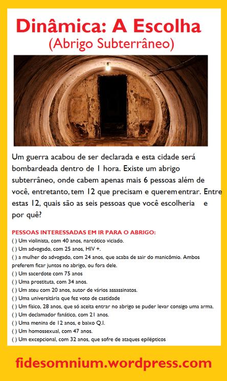 Dinãmica A Escolha - Abrigo Subterrâneo